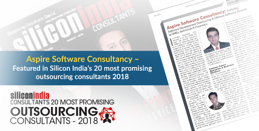 Aspire Software Consultancy – Featured in Silicon India's 20 Most Promising Outsourcing Consultants 2018