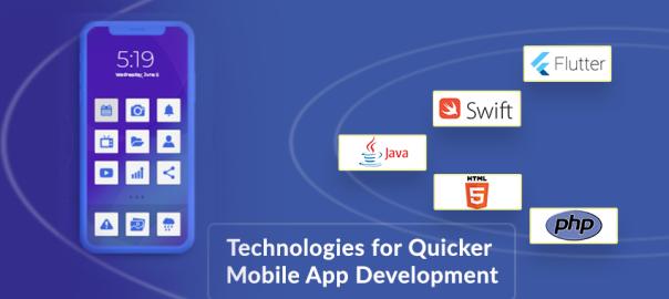 Technologies for Quicker Mobile App Development