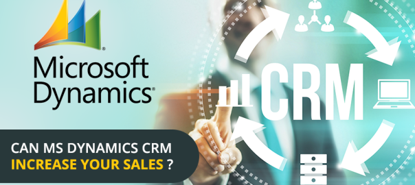 Can MS Dynamics CRM increase your sales
