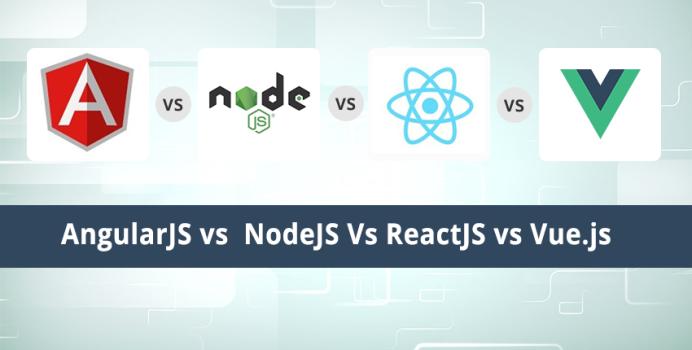 AngularJS vs NodeJS vs ReactJS vs Vue.js