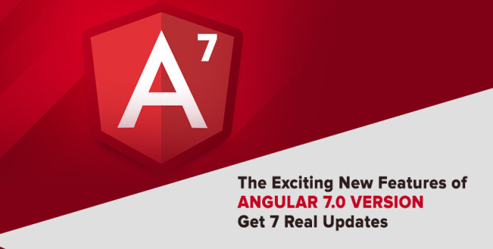 The Exciting New Features of Angular 7.0 Version: Get 7 Real Updates