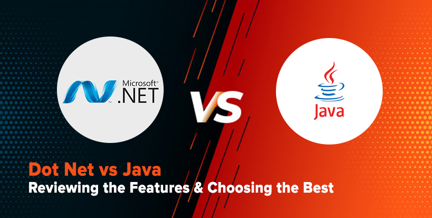 Dot Net vs Java: Weighing the Features and Choosing the Best