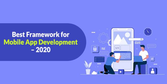Best Framework for Mobile App Development – 2020