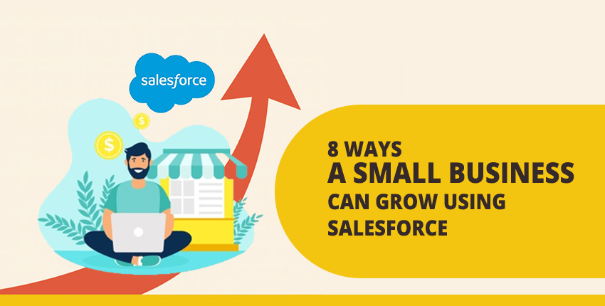 8 ways a small business can grow using Salesforce