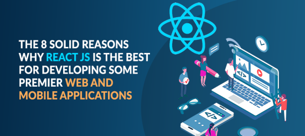 8 Solid Reasons Why React JS is the Best