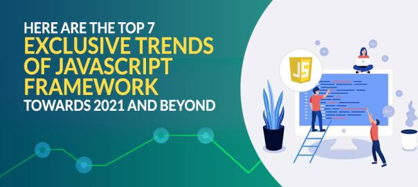 Top 7 Exclusive Trends of JavaScript Framework