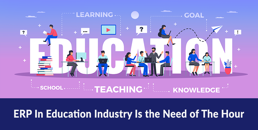 ERP In Education Industry Is the Need of The Hour