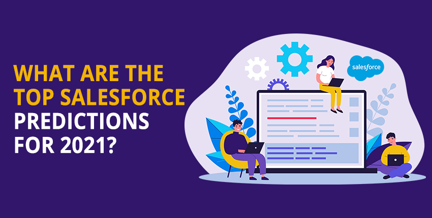 What are the Top Salesforce Predictions for 2021?